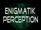 Enigmatik Perception