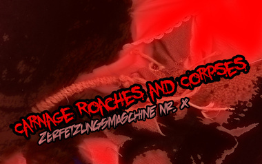 carnage roaches and corpses